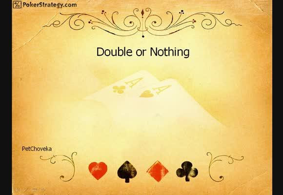 Двойно или нищо (double or nothing) турнири