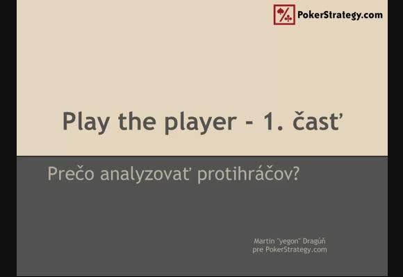 Play the player - 1. část