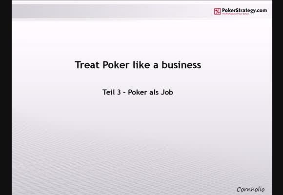 Treat Poker Like a Business - Teil 3