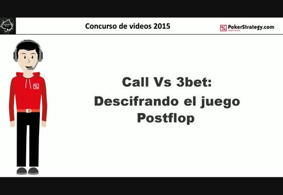 Concurso de vídeos 2015. Call Vs 3bet: Descifrando el juego Postflop. DionisoAC