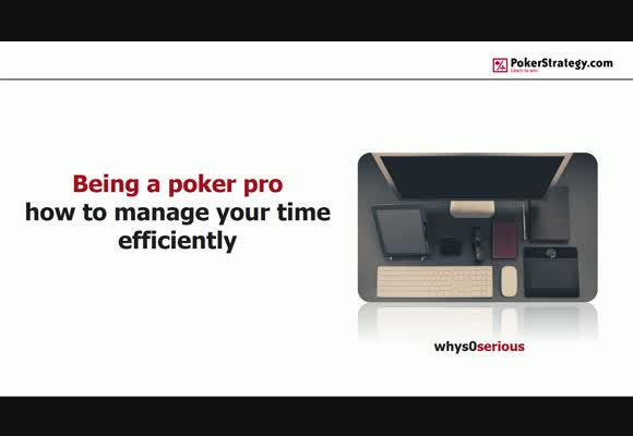 Being a Poker Pro - How to Manager Your Time Efficiently