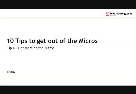 10 Tips to get out of the Micros - #4 Flat more on the Button