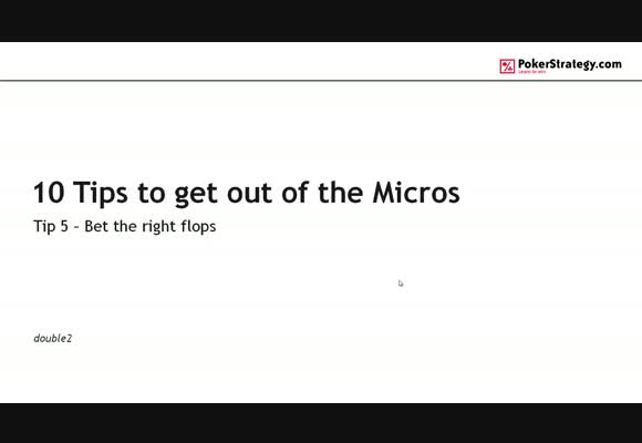 10 Tips to get out of the Micros - # 5 Bet the right flops