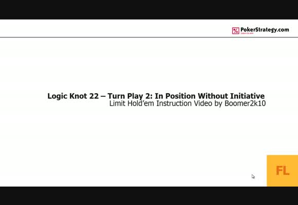 Logic Knot: Turn Play In Position Without Initiative