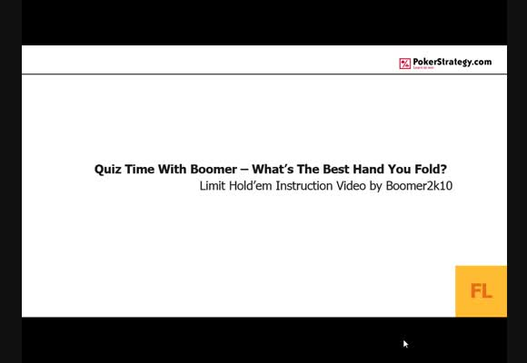 Quiz Time With Boomer - What's The Best Hand You Fold?