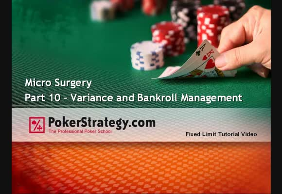 Micro Surgery - Part 10 - Variance & Bankroll Management