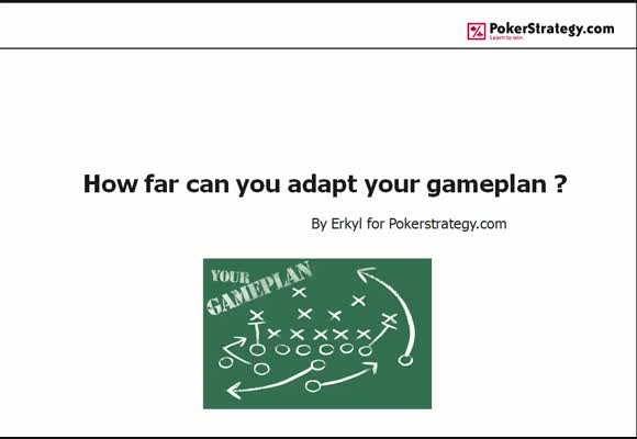 How far can you adapt your gameplan?