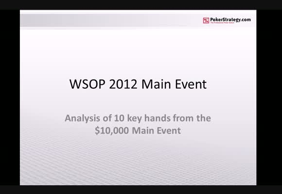 Key Hands from Katie at the World Series 2012