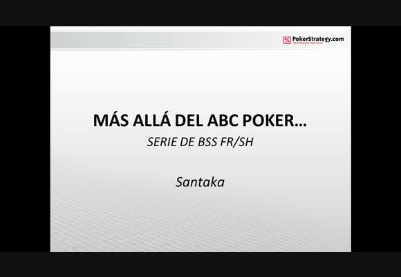 Más allá del ABC Poker - Parte 1/5