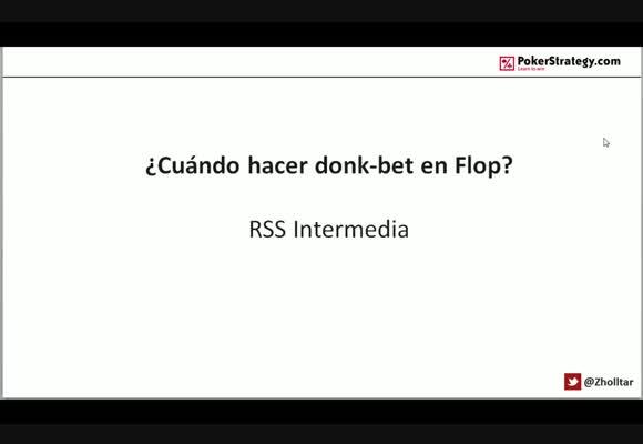 RSS: ¿Cuándo hacer donk-bet en Flop?