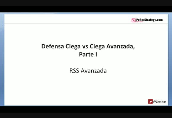 RSS SH: Defensa Ciega vs Ciega Avanzada, Parte I