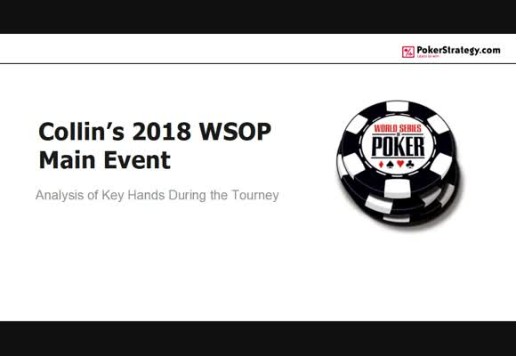 Key Hands From Collin's 2018 WSOP Main Event