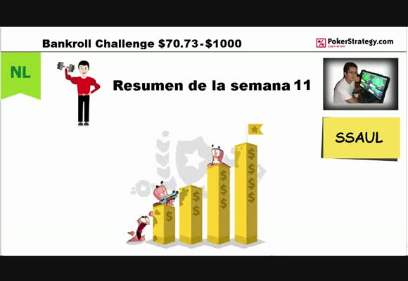 [User Video] SSAUL. BANKROLL CHALLENGE. SEMANA 11