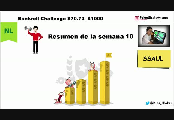 [User Video] SSAUL. BANKROLL CHALLENGE. SEMANA 10