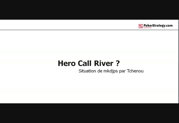 La main du jour : Hero Call River ?