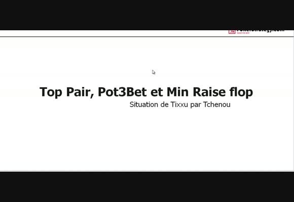 La main du jour : Top pair, Pot 3bet et MinRaise Flop