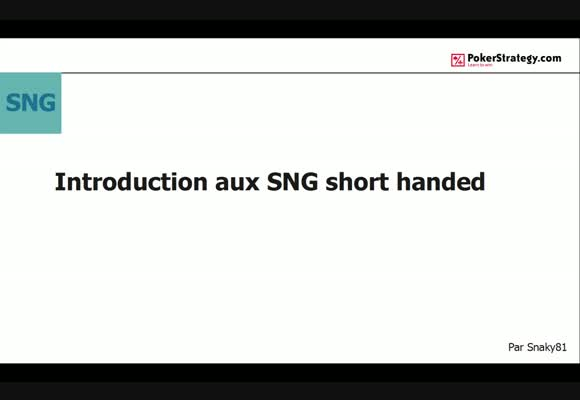 Introduction aux SNG short handed