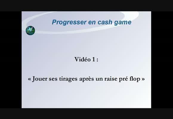 Progresser en cash game: jouer les tirages.