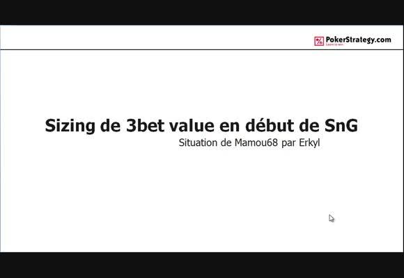 La main du jour : Sizing de 3bet value en début de SnG