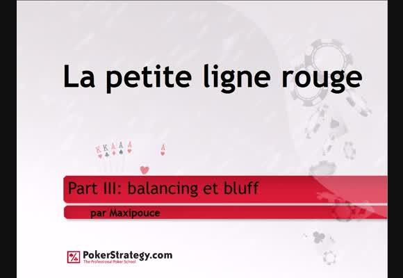La petite ligne rouge: part III  Balancing & Bluffs