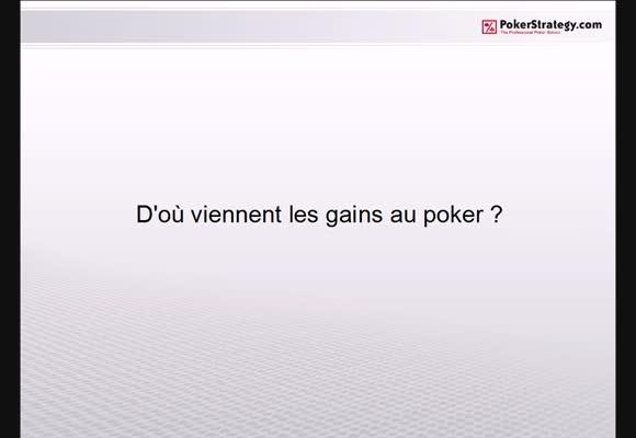D'où viennent les gains au poker ?
