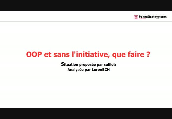 La main du jour : OOP et sans initiative, que faire ?