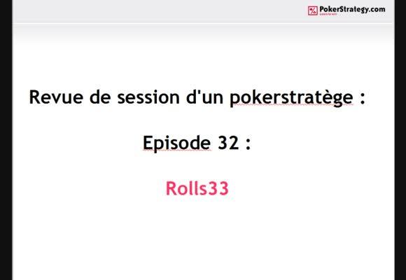 Revue de session d'un pokerstratège: Rolls33