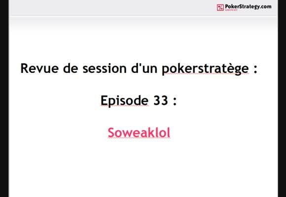 Revue de session d'un pokerstratège: Soweaklol