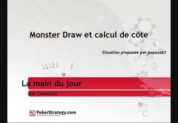 La main du jour : Monster draw et calcul de côte