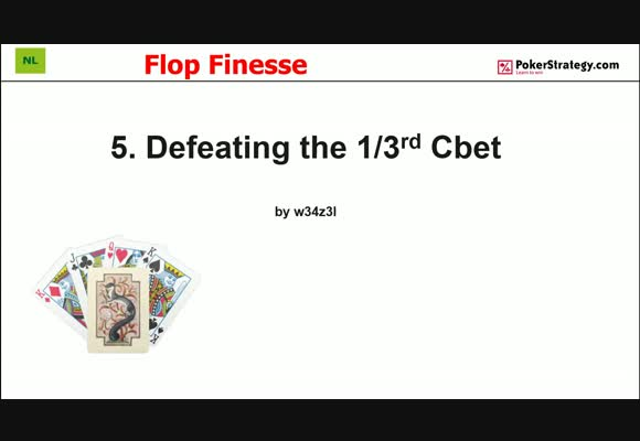 Flop Finesse - Defeating One Third Bet C-Bets (5)