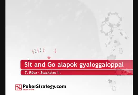 Sit and Go alapok 7. rész - gyaloggaloppal