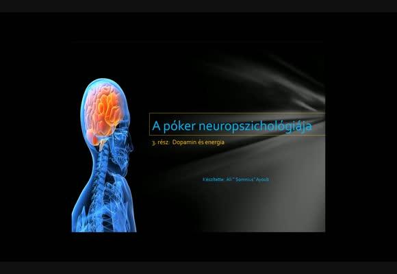 A póker neuropszichológiája 3. rész - Dopamin, energia és koncentráció