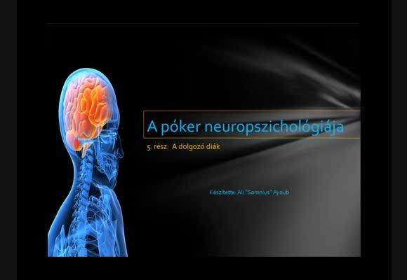 A póker neuropszichológiája 5. rész - A dolgozó tanuló