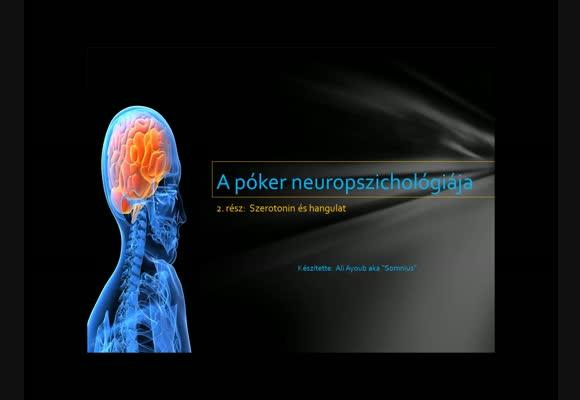 A póker neuropszichológiája 2. rész - Szerotonin és hangulat