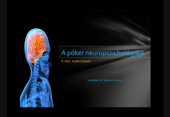 A póker neuropszichológiája 6. rész - A pénz beszél