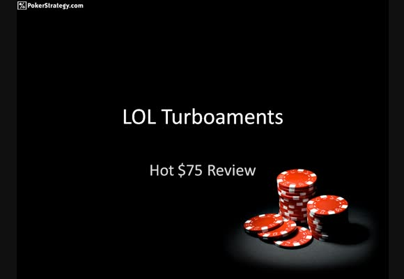 Hot $75 MTT Review - Opening Stages