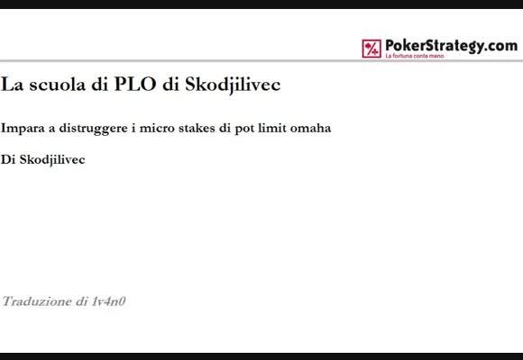 La scuola di PLO di Skodjlivec - Gioco al river e piatti 3-4bettati