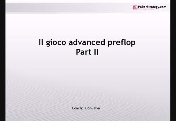 Il gioco advanced preflop - Parte 2/3