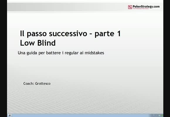 Il passo successivo - parte I - low blind