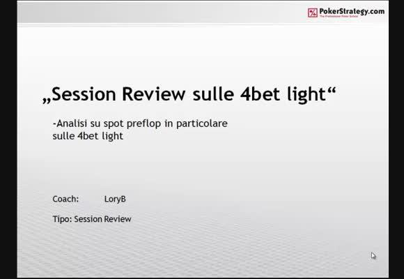 Session review - Le 4bet light
