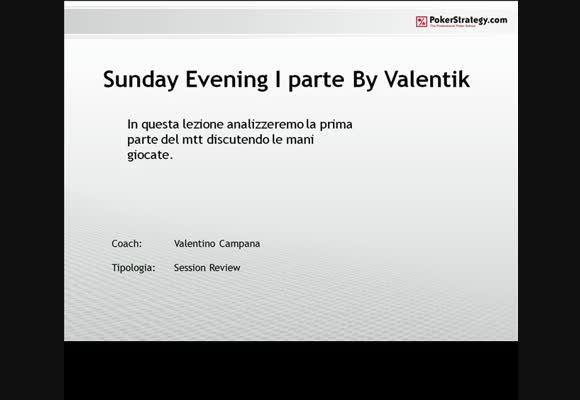 Valentik al Sunday Evening 50€ - Parte 1/2