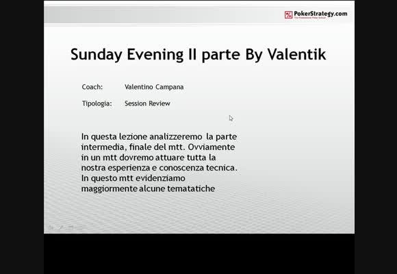 Valentik al Sunday Evening 50€ - Parte 2/2
