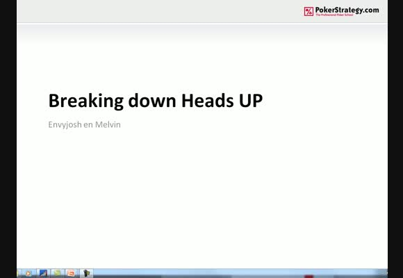 Breaking Down Heads-Up - Deel 2