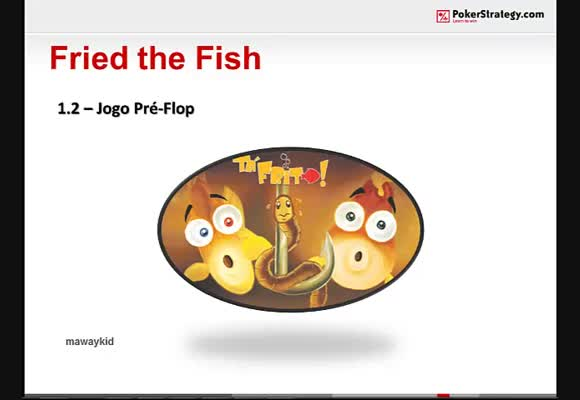 Mawaykid Series - Fried the Fish - Pré-Flop