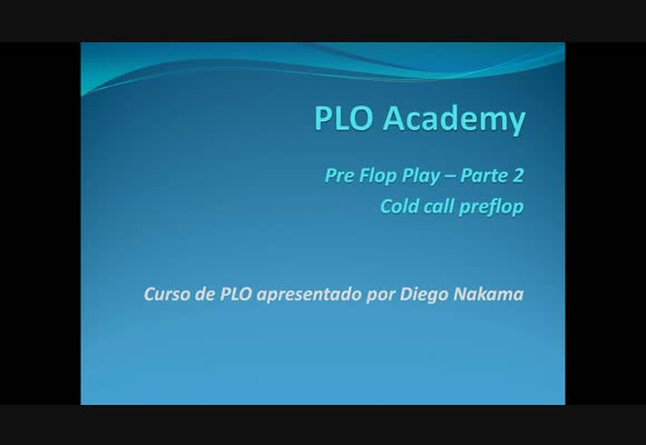 Academia PLO - Jogando Pré-Flop - Cold Call