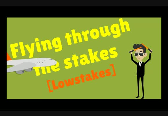Flying through the stakes - Lowstakes