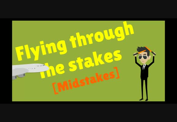 Flying through the stakes-Midstakes