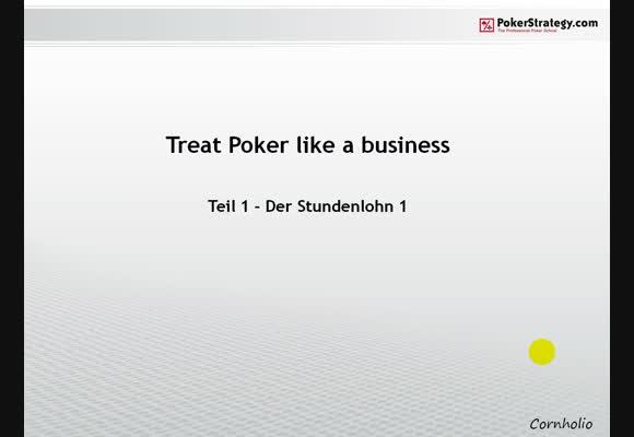 Treat Poker Like a Business - Teil 1