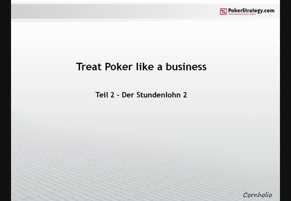 Treat Poker Like a Business - Teil 2
