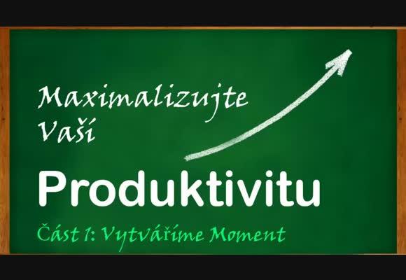 Maximalizace produktivity: vytváříme moment